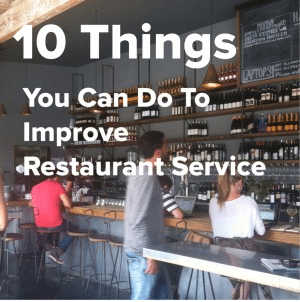 10 thinks you can do to improve restaurant service